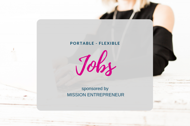 Portable, Flexible Job Opportunities That Fit Your Busy Life!